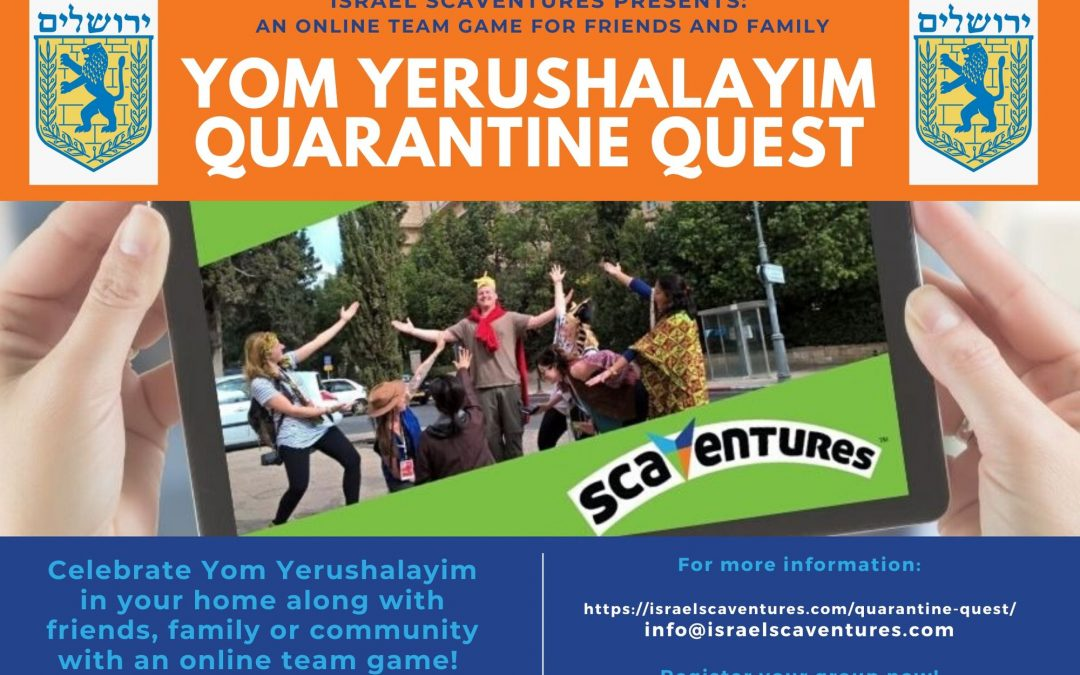 First Annual Global Yom Yerushalayim Quarantine Quest